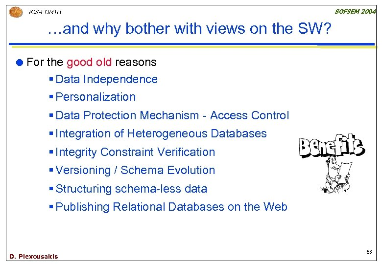 ICS-FORTH SOFSEM 2004 …and why bother with views on the SW? For the good