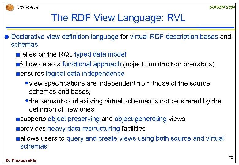 SOFSEM 2004 ICS-FORTH The RDF View Language: RVL Declarative view definition language for virtual