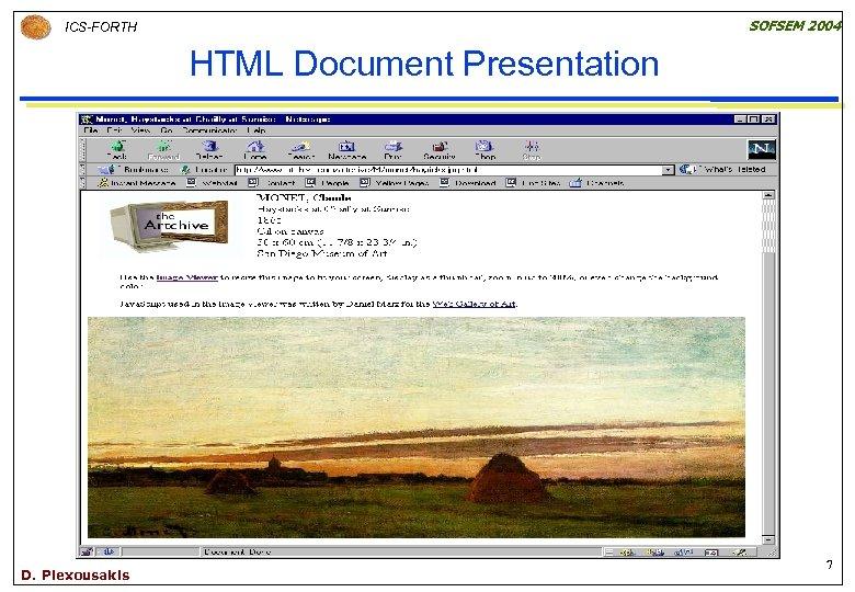 SOFSEM 2004 ICS-FORTH HTML Document Presentation D. Plexousakis 7