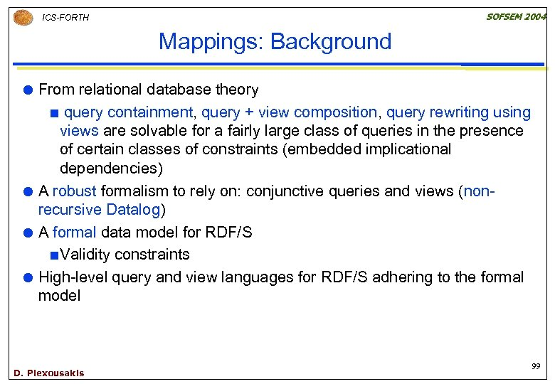 SOFSEM 2004 ICS-FORTH Mappings: Background From relational database theory ¢ query containment, query +