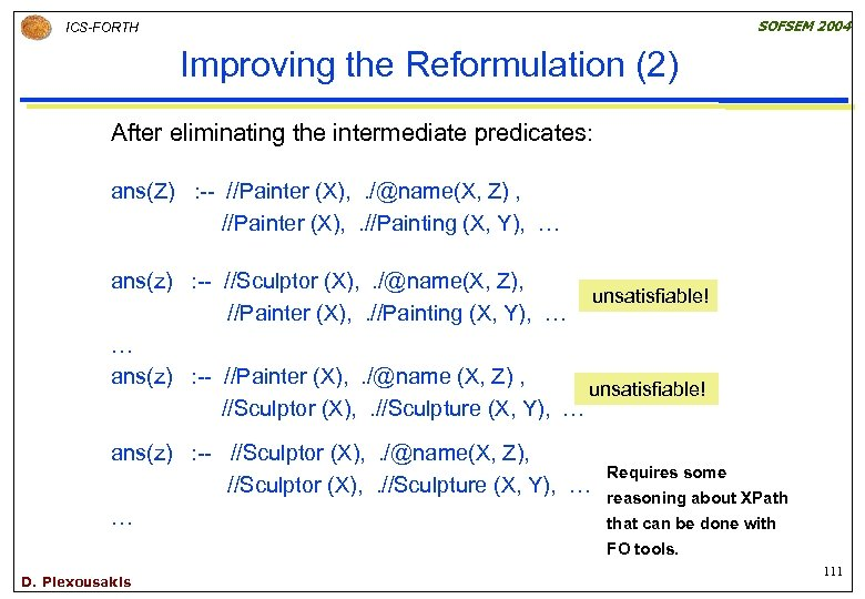 SOFSEM 2004 ICS-FORTH Improving the Reformulation (2) After eliminating the intermediate predicates: ans(Z) :