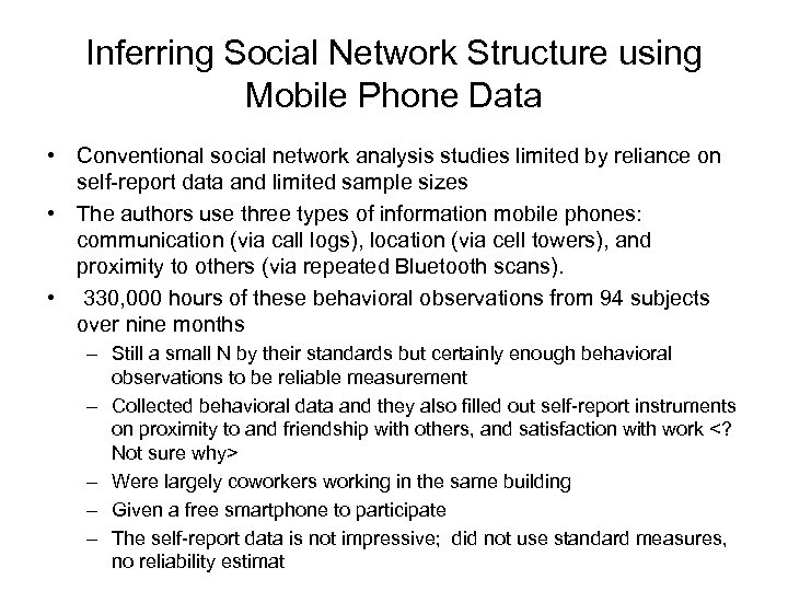 Inferring Social Network Structure using Mobile Phone Data • Conventional social network analysis studies