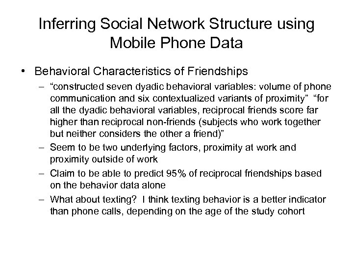 Inferring Social Network Structure using Mobile Phone Data • Behavioral Characteristics of Friendships –