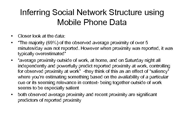Inferring Social Network Structure using Mobile Phone Data • • Closer look at the