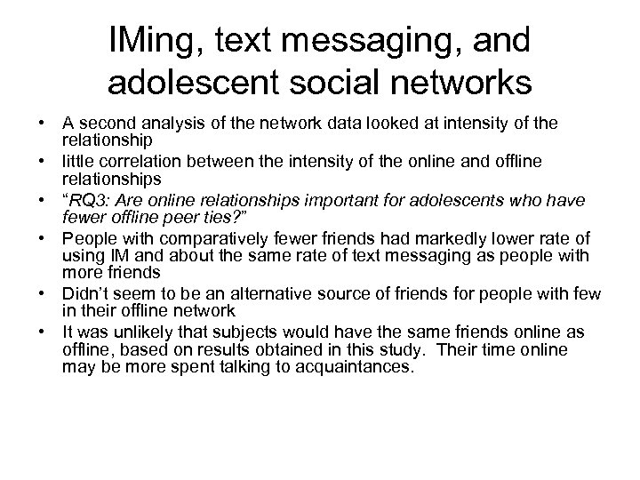 IMing, text messaging, and adolescent social networks • A second analysis of the network