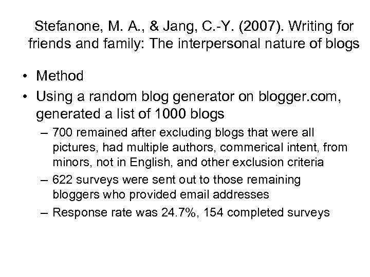 Stefanone, M. A. , & Jang, C. -Y. (2007). Writing for friends and family: