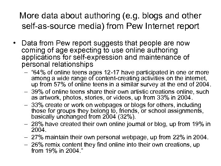 More data about authoring (e. g. blogs and other self-as-source media) from Pew Internet