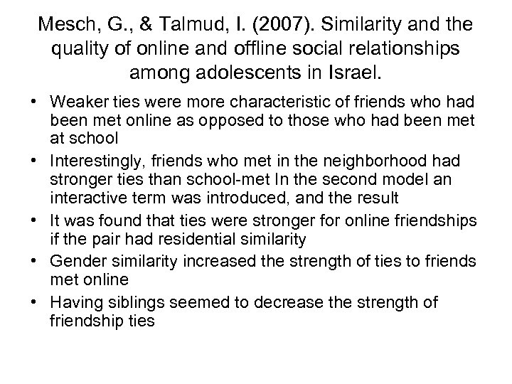 Mesch, G. , & Talmud, I. (2007). Similarity and the quality of online and