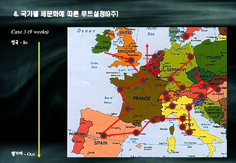 4. 국가별 세분화에 따른 루트설정(9주) Case 3 (9 weeks) 영국 - In 벨기에 -