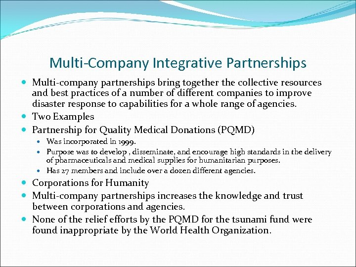 Multi-Company Integrative Partnerships Multi-company partnerships bring together the collective resources and best practices of
