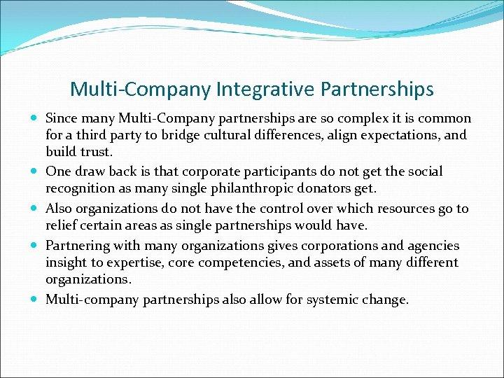 Multi-Company Integrative Partnerships Since many Multi-Company partnerships are so complex it is common for