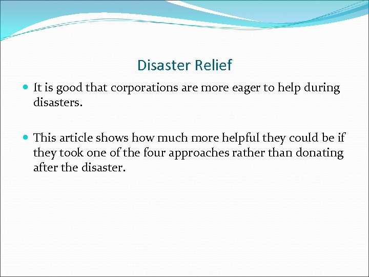 Disaster Relief It is good that corporations are more eager to help during disasters.