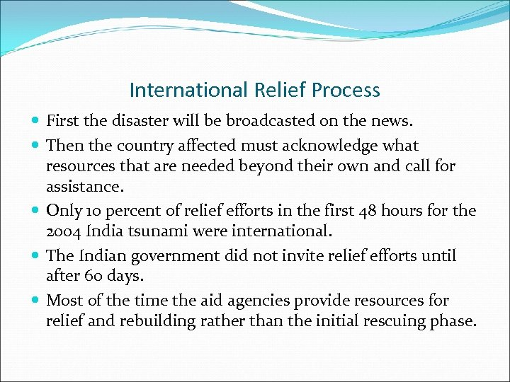International Relief Process First the disaster will be broadcasted on the news. Then the