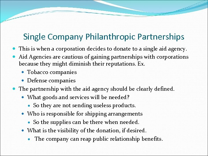 Single Company Philanthropic Partnerships This is when a corporation decides to donate to a