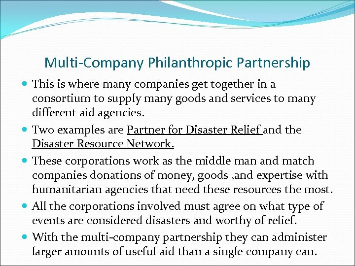 Multi-Company Philanthropic Partnership This is where many companies get together in a consortium to