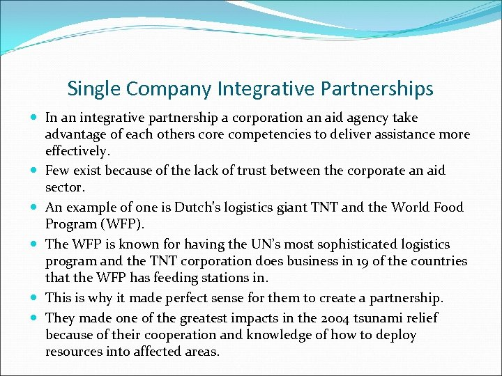 Single Company Integrative Partnerships In an integrative partnership a corporation an aid agency take