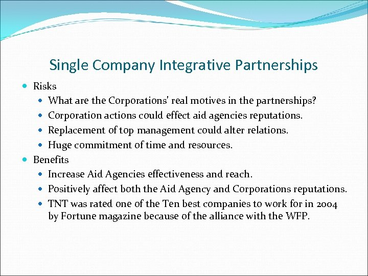 Single Company Integrative Partnerships Risks What are the Corporations' real motives in the partnerships?