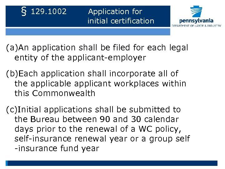 § 129. 1002 Application for initial certification (a)An application shall be filed for each