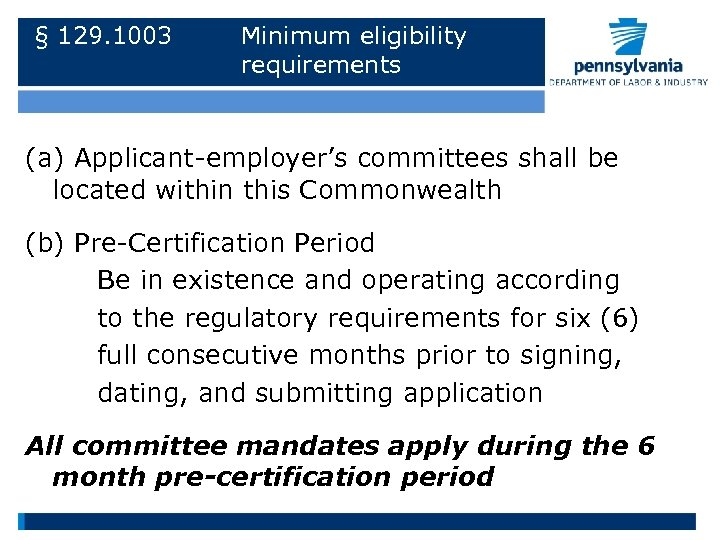 § 129. 1003 Minimum eligibility requirements (a) Applicant-employer's committees shall be located within this