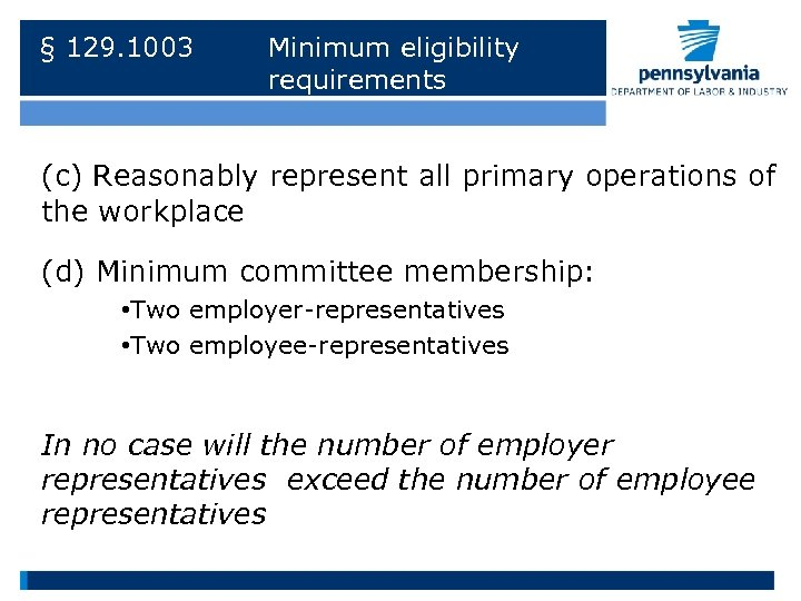 § 129. 1003 Minimum eligibility requirements (c) Reasonably represent all primary operations of the