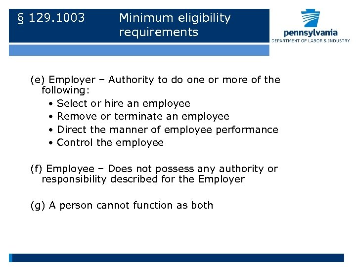 § 129. 1003 Minimum eligibility requirements (e) Employer – Authority to do one or
