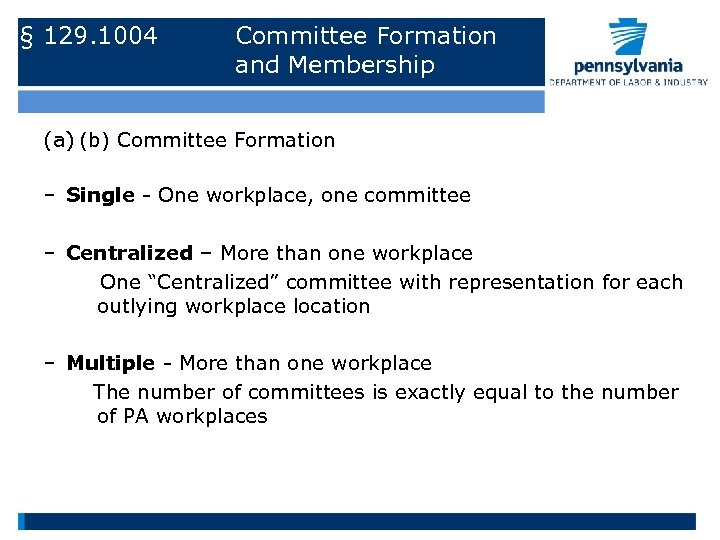 § 129. 1004 Committee Formation and Membership (a) (b) Committee Formation – Single -