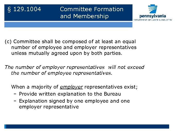 § 129. 1004 Committee Formation and Membership (c) Committee shall be composed of at