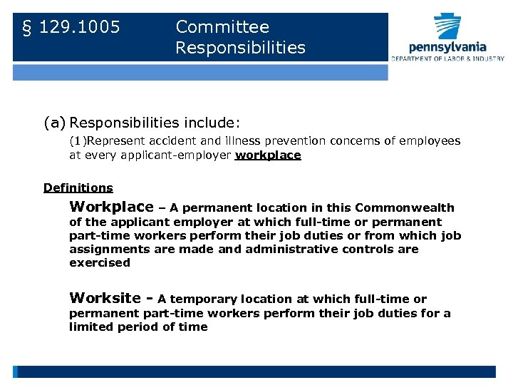 § 129. 1005 Committee Responsibilities (a) Responsibilities include: (1)Represent accident and illness prevention concerns