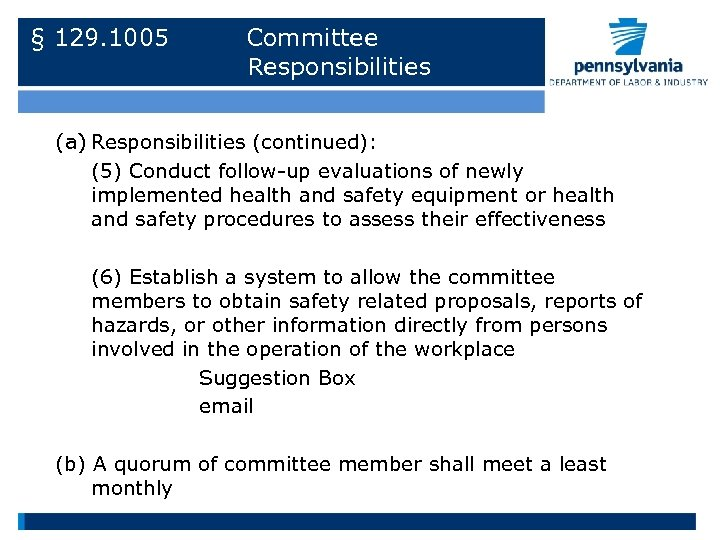 § 129. 1005 Committee Responsibilities (a) Responsibilities (continued): (5) Conduct follow-up evaluations of newly
