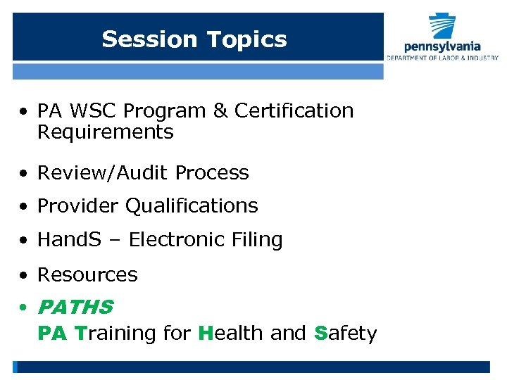 Session Topics • PA WSC Program & Certification Requirements • Review/Audit Process • Provider