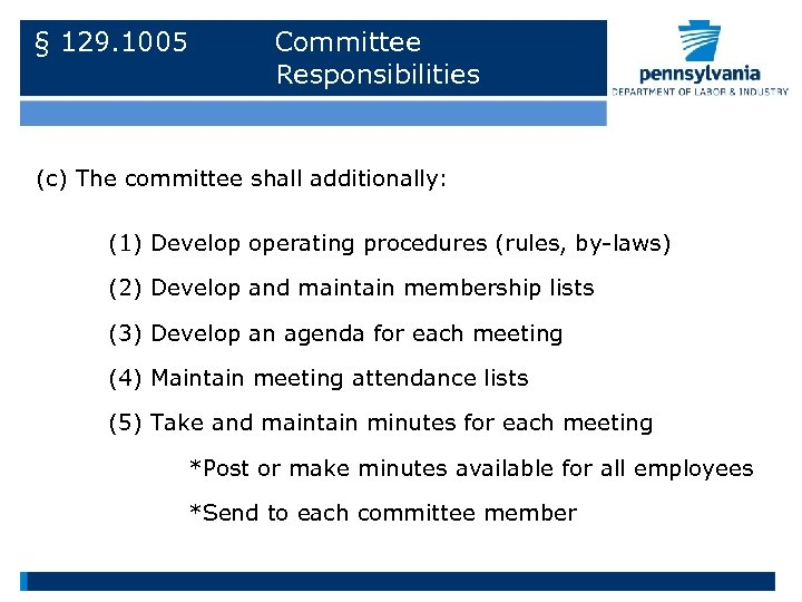 § 129. 1005 Committee Responsibilities (c) The committee shall additionally: (1) Develop operating procedures
