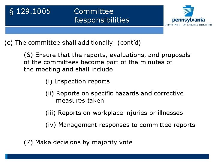 § 129. 1005 Committee Responsibilities (c) The committee shall additionally: (cont'd) (6) Ensure that