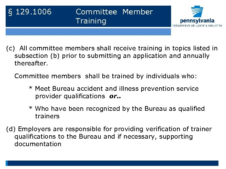 § 129. 1006 Committee Member Training (c) All committee members shall receive training in