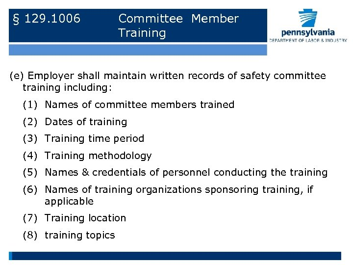 § 129. 1006 Committee Member Training (e) Employer shall maintain written records of safety