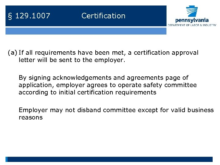 § 129. 1007 Certification (a) If all requirements have been met, a certification approval