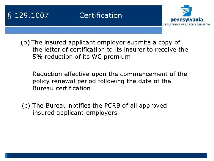 § 129. 1007 Certification (b) The insured applicant employer submits a copy of the