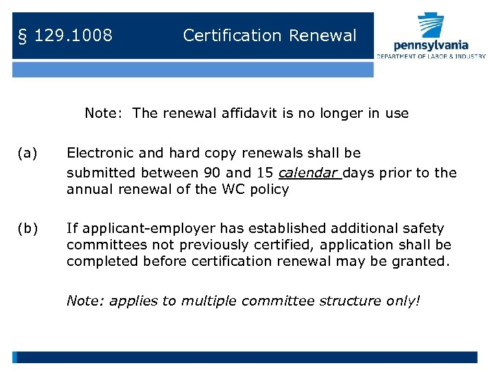 § 129. 1008 Certification Renewal Note: The renewal affidavit is no longer in use