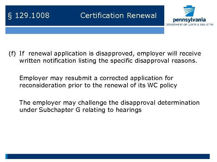 § 129. 1008 Certification Renewal (f) If renewal application is disapproved, employer will receive