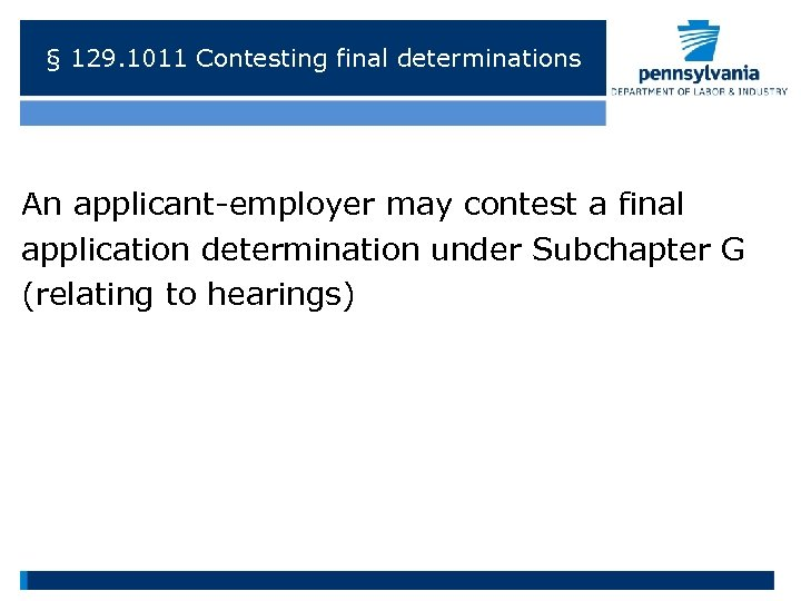 § 129. 1011 Contesting final determinations An applicant-employer may contest a final application determination