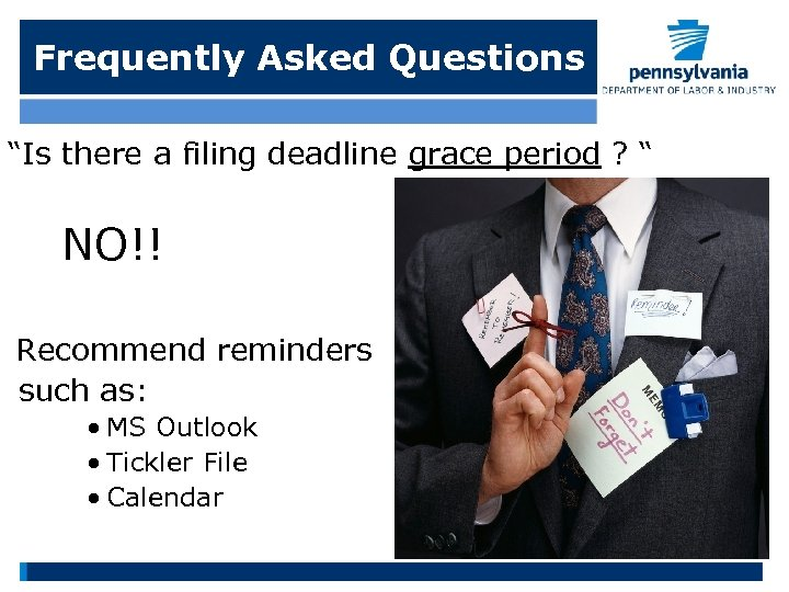 """Frequently Asked Questions """"Is there a filing deadline grace period ? """" NO!! Recommend"""