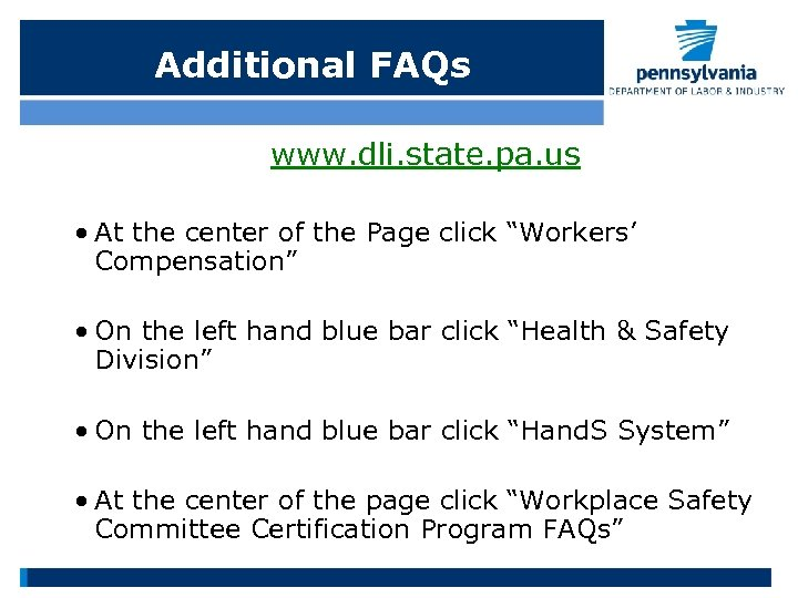Additional FAQs www. dli. state. pa. us • At the center of the Page