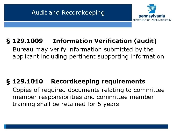 Audit and Recordkeeping § 129. 1009 Information Verification (audit) Bureau may verify information submitted
