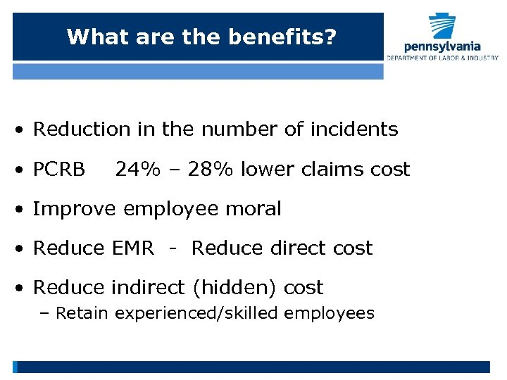 What are the benefits? • Reduction in the number of incidents • PCRB 24%