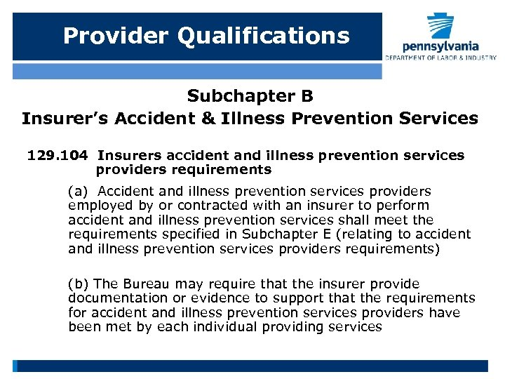 Provider Qualifications Subchapter B Insurer's Accident & Illness Prevention Services 129. 104 Insurers accident
