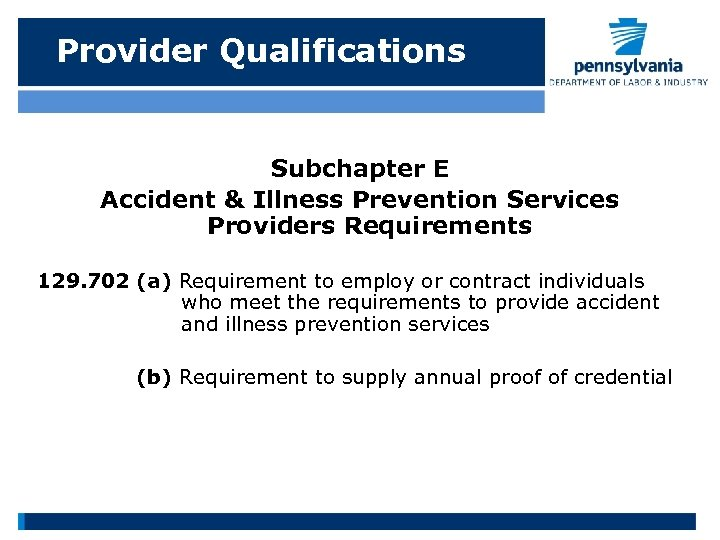 Provider Qualifications Subchapter E Accident & Illness Prevention Services Providers Requirements 129. 702 (a)