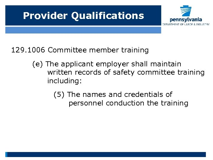 Provider Qualifications 129. 1006 Committee member training (e) The applicant employer shall maintain written