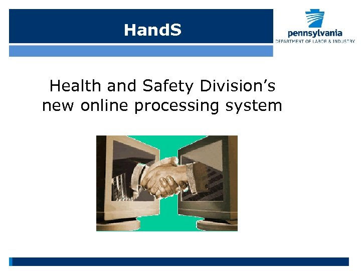 Hand. S Health and Safety Division's new online processing system