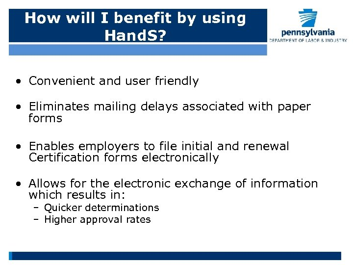 How will I benefit by using Hand. S? • Convenient and user friendly •