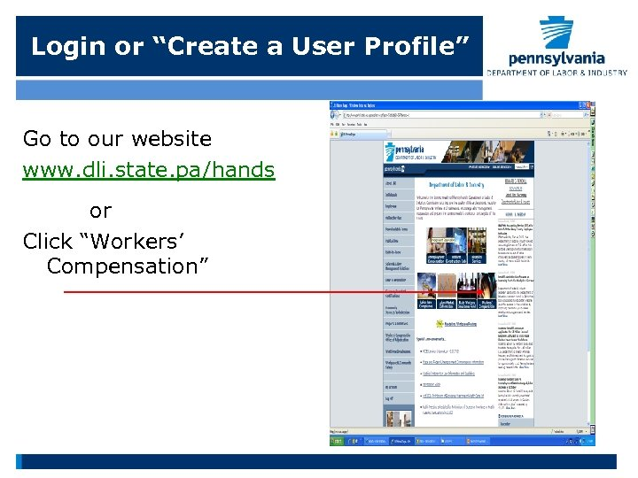 """Login or """"Create a User Profile"""" Go to our website www. dli. state. pa/hands"""