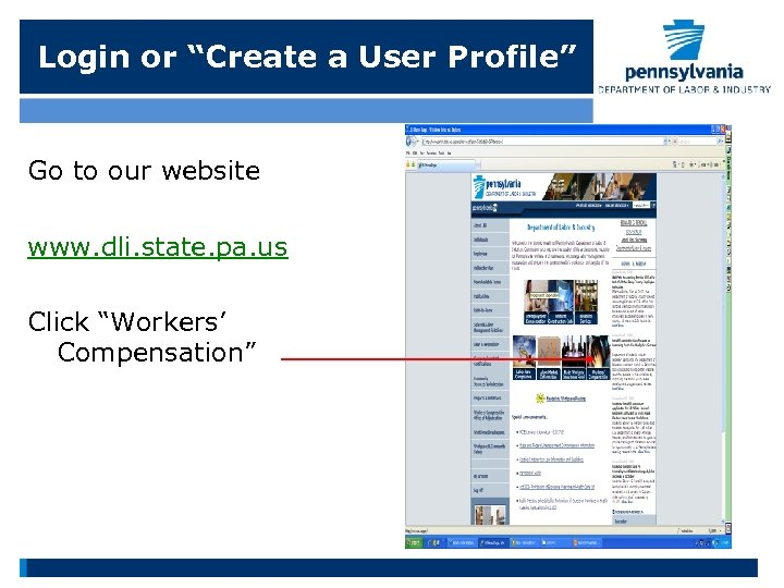 """Login or """"Create a User Profile"""" Go to our website www. dli. state. pa."""